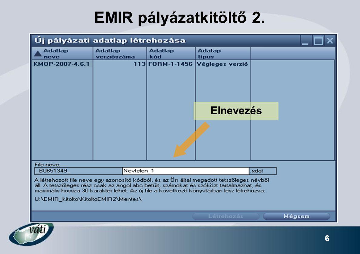 17 A pályázat benyújtása EMIR pályázatkitöltő 2 példány = 1 eredeti + 1 másolati.xdat  CD lemez Összefűzve, tartalomjegyzékkel ellátva Megszámozott oldalak Aláírás (eredeti adatlap utolsó oldala, nyilatkozatok)