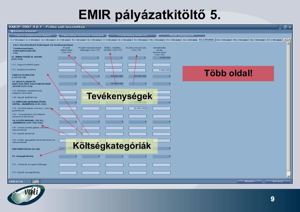 9 EMIR pályázatkitöltő 5. Tevékenységek Költségkategóriák Több oldal!