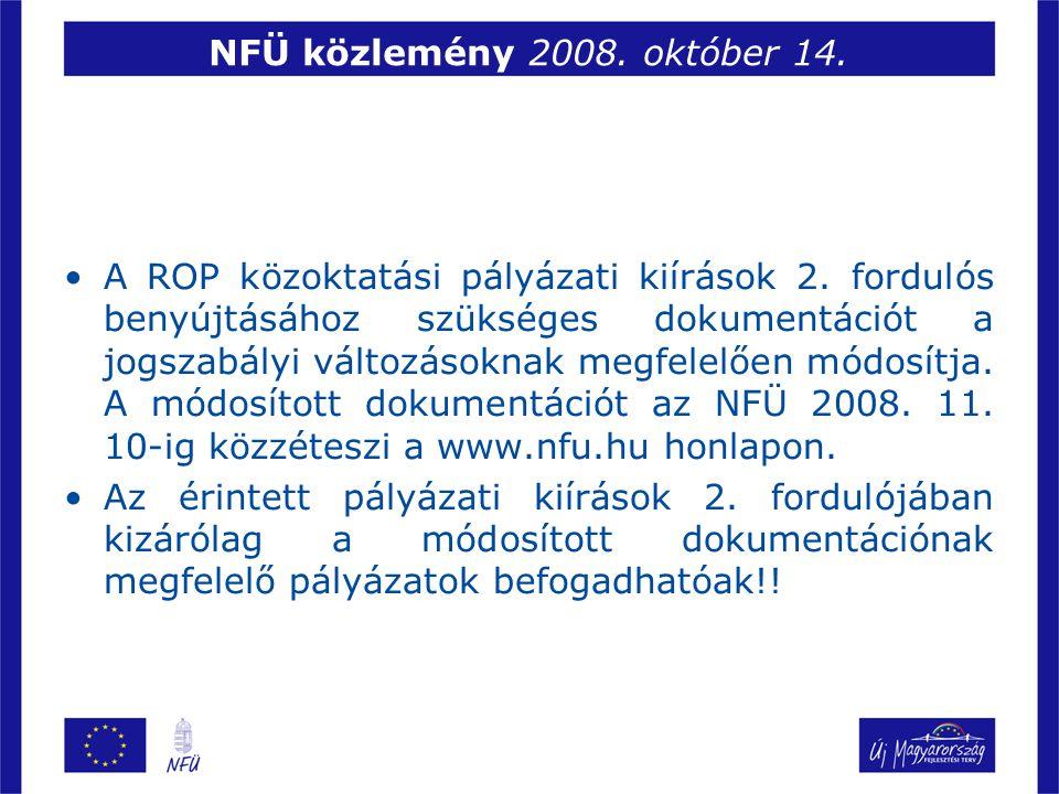 NFÜ közlemény 2008.október 14. A ROP közoktatási pályázati kiírások 2.