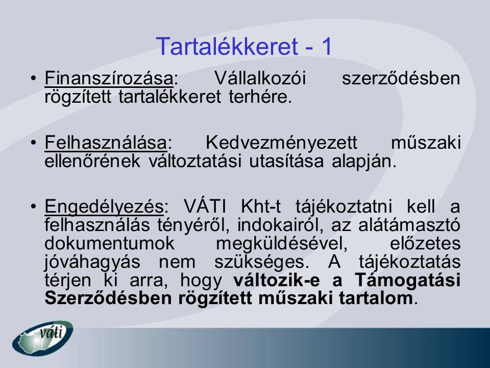 Tartalékkeret - 2 Dokumentálás: érdemben alátámasztva, hogy utólagosan ellenőrizhető legyen a felhasználás indokoltsága.