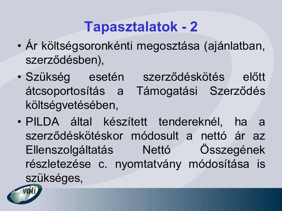 Tapasztalatok - 2 Ár költségsoronkénti megosztása (ajánlatban, szerződésben), Szükség esetén szerződéskötés előtt átcsoportosítás a Támogatási Szerződ