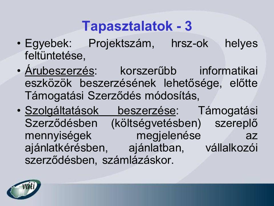 Tapasztalatok - 3 Egyebek: Projektszám, hrsz-ok helyes feltüntetése, Árubeszerzés: korszerűbb informatikai eszközök beszerzésének lehetősége, előtte T
