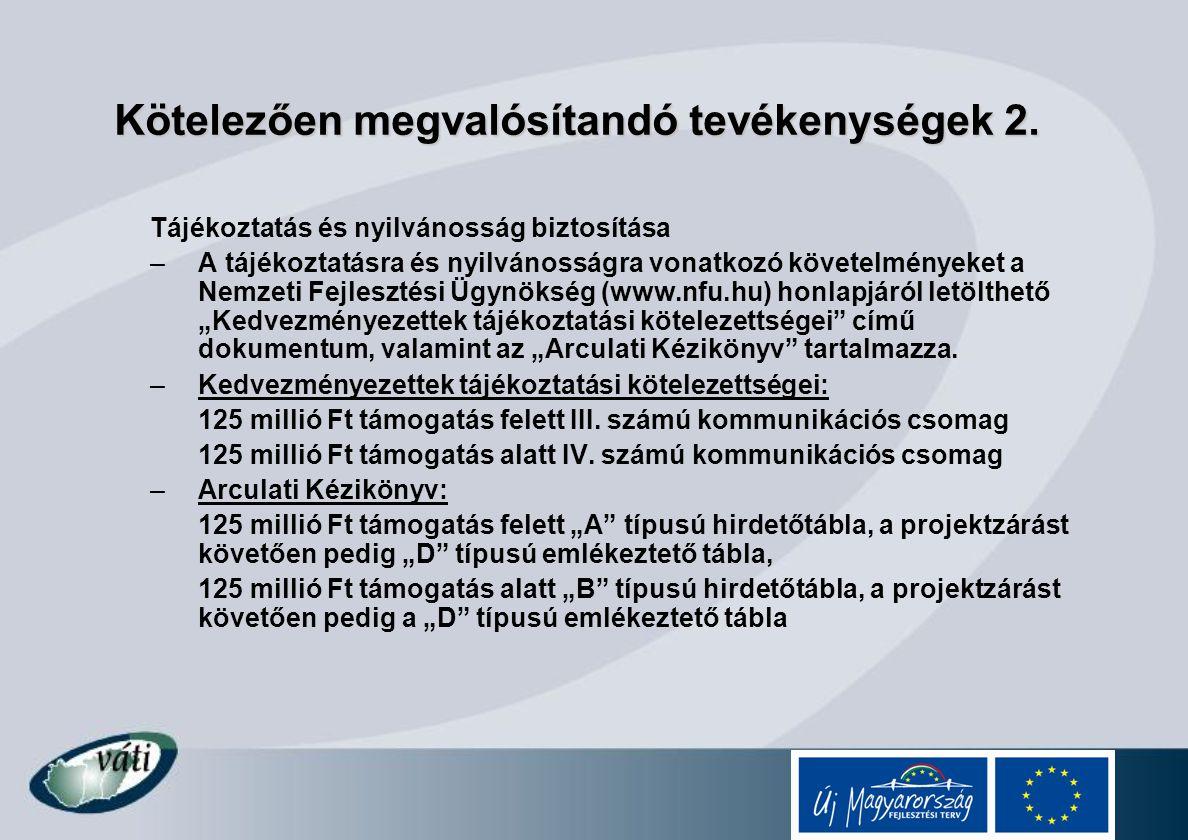 Kötelezően megvalósítandó tevékenységek 2. Tájékoztatás és nyilvánosság biztosítása –A tájékoztatásra és nyilvánosságra vonatkozó követelményeket a Ne