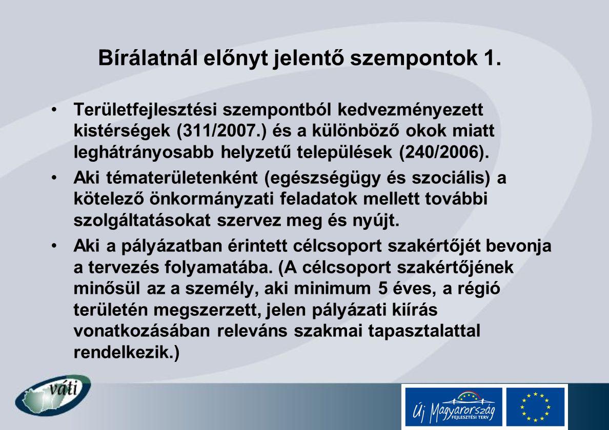 Bírálatnál előnyt jelentő szempontok 1. Területfejlesztési szempontból kedvezményezett kistérségek (311/2007.) és a különböző okok miatt leghátrányosa
