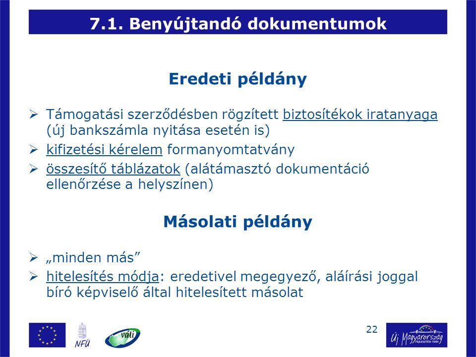 22 7.1. Benyújtandó dokumentumok Eredeti példány  Támogatási szerződésben rögzített biztosítékok iratanyaga (új bankszámla nyitása esetén is)   kif