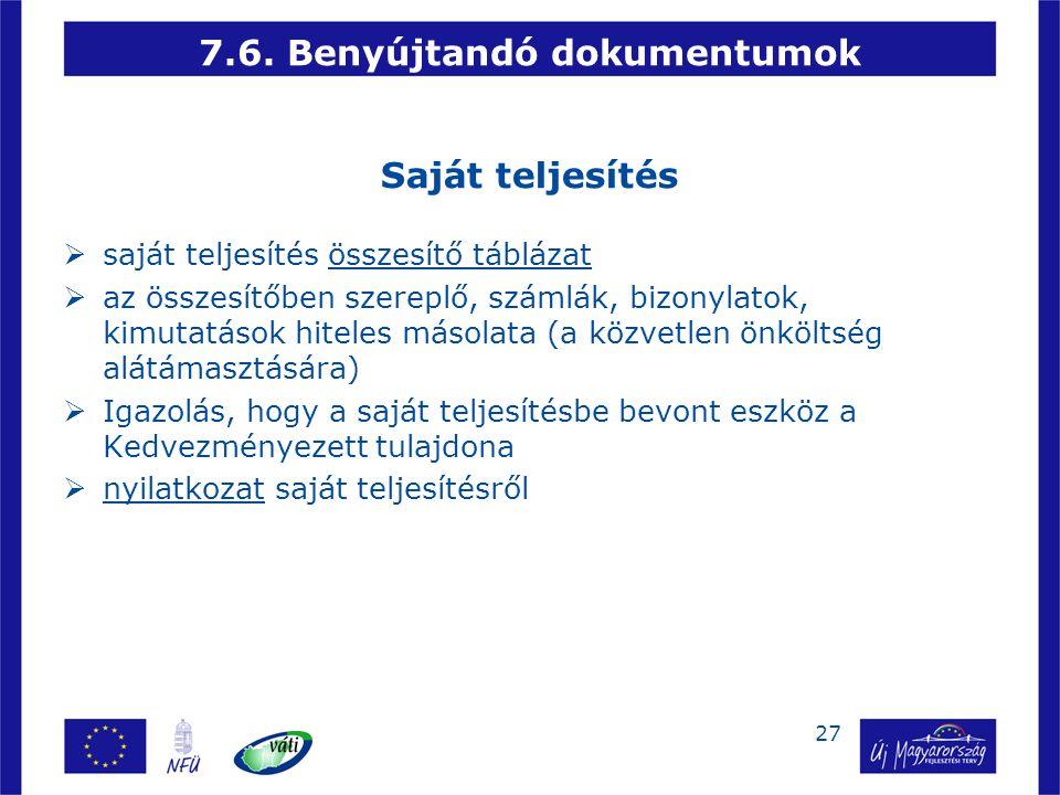 27 7.6. Benyújtandó dokumentumok Saját teljesítés  saját teljesítés összesítő táblázat  az összesítőben szereplő, számlák, bizonylatok, kimutatások