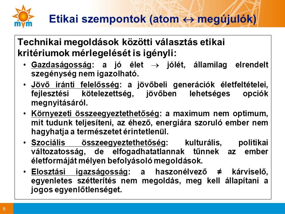 9 Etikai szempontok (folyt) Nincs optimum, nincs minden kritérium szempontjából optimális megoldás.