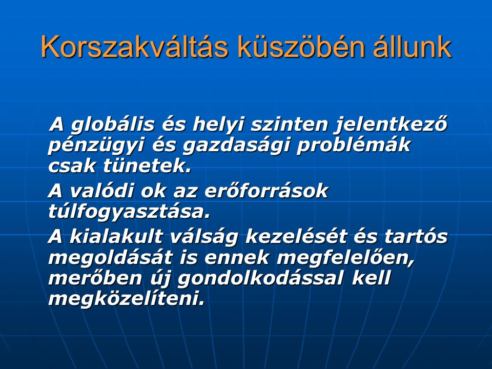 Elsődleges nemzeti érdek A lakossági, intézményi és gazdasági fogyasztók biztonságos energiaellátása.