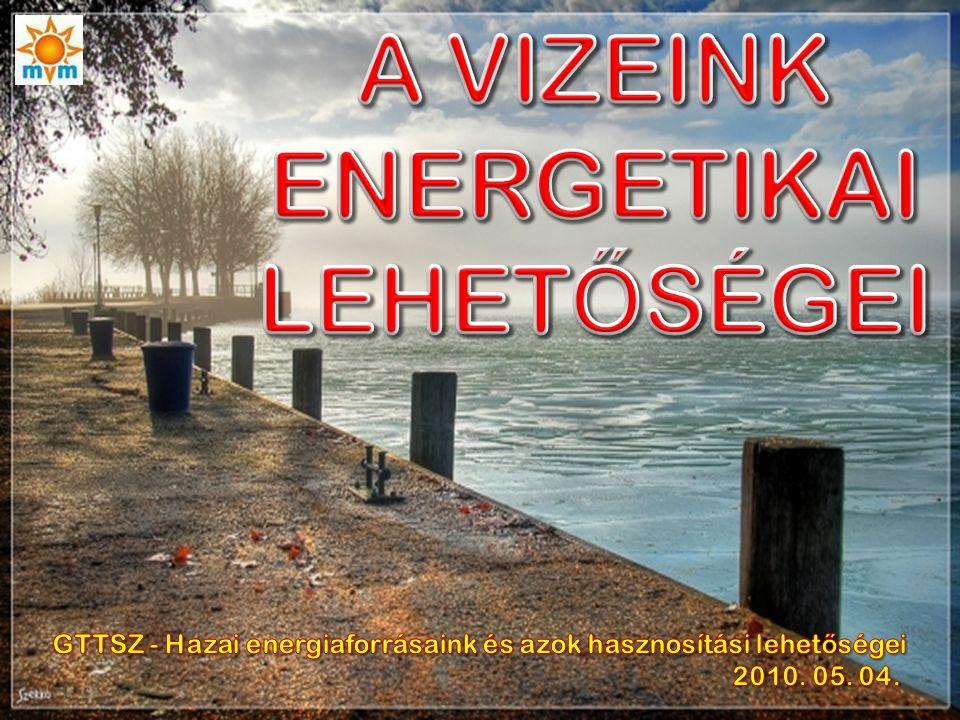 GTTSZ Hazai energiaforrásaink - 2010.05.04.Vízenergia - oldal: 1