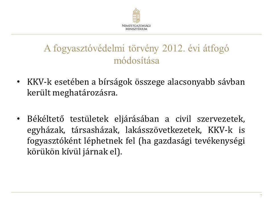 7 A fogyasztóvédelmi törvény 2012. évi átfogó módosítása KKV-k esetében a bírságok összege alacsonyabb sávban került meghatározásra. Békéltető testüle