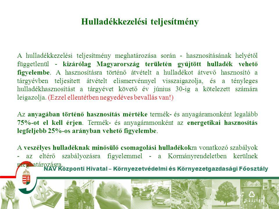 NAV Központi Hivatal – Környezetvédelmi és Környezetgazdasági Főosztály Hulladékkezelési teljesítmény A hulladékkezelési teljesítmény meghatározása so