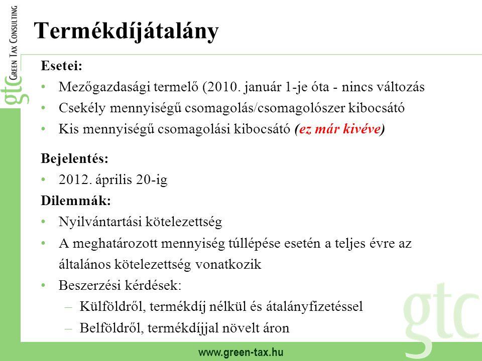 www.green-tax.hu Termékdíjátalány Esetei: Mezőgazdasági termelő (2010. január 1-je óta - nincs változás Csekély mennyiségű csomagolás/csomagolószer ki