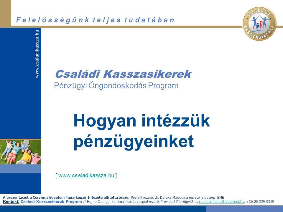 """F e l e l ő s s é g ü n k t e l j e s t u d a t á b a n """"Egyedülálló, új szolgáltatást vezet be egyelőre három hónapos, kísérleti jelleggel az Erste Bank Hungary Nyrt."""