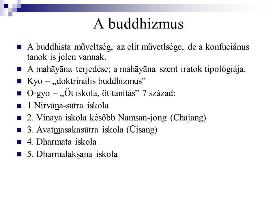 A buddhizmus A buddhista műveltség, az elit művetlsége, de a konfuciánus tanok is jelen vannak.