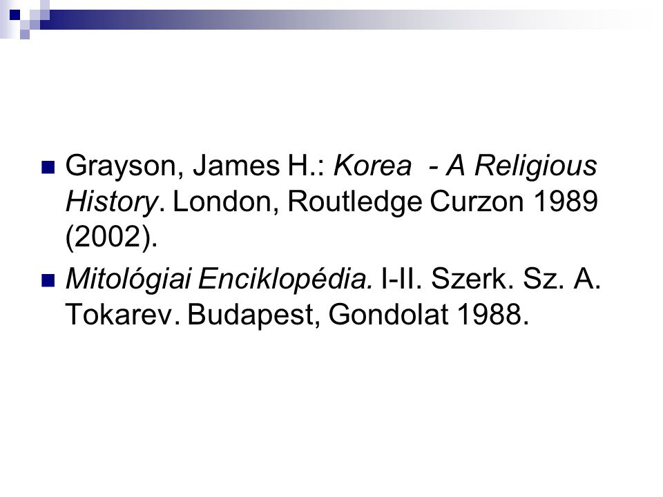 Grayson, James H.: Korea - A Religious History. London, Routledge Curzon 1989 (2002).