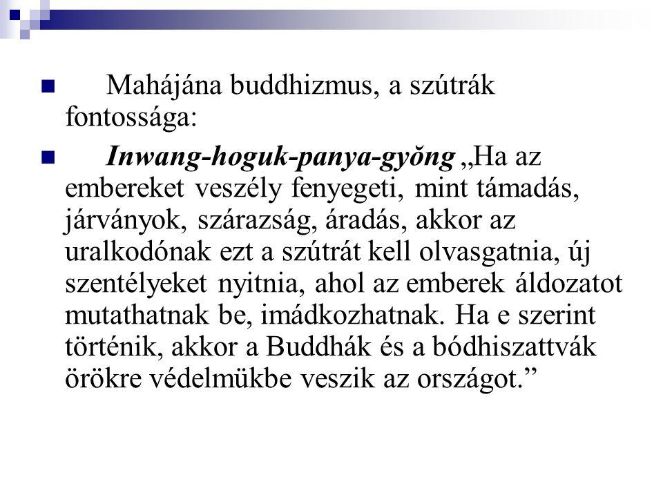 """Mahájána buddhizmus, a szútrák fontossága: Inwang-hoguk-panya-gyŏng """"Ha az embereket veszély fenyegeti, mint támadás, járványok, szárazság, áradás, ak"""
