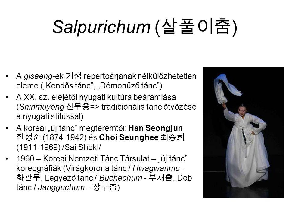 """Salpurichum ( 살풀이춤 ) A gisaeng-ek 기생 repertoárjának nélkülözhetetlen eleme (""""Kendős tánc , """"Démonűző tánc ) A XX."""