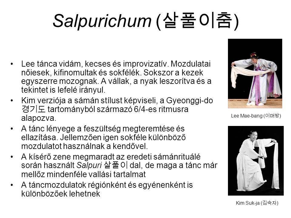 Salpurichum ( 살풀이춤 ) Lee tánca vidám, kecses és improvizatív.