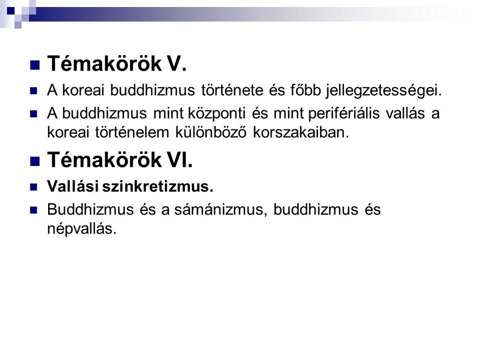 Témakörök V.A koreai buddhizmus története és főbb jellegzetességei.