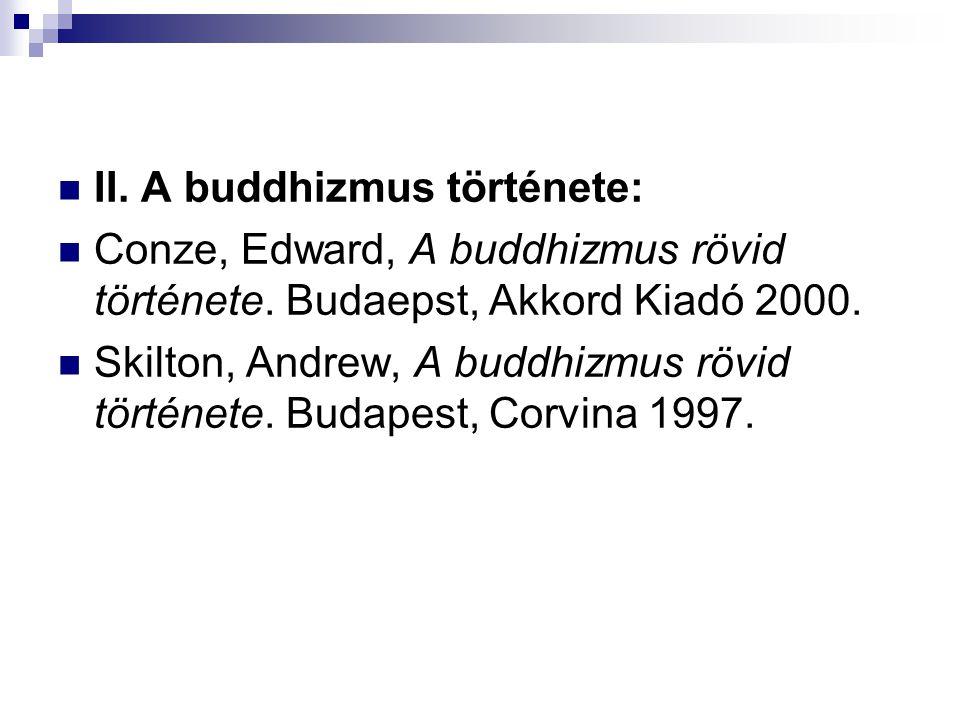 II.A buddhizmus története: Conze, Edward, A buddhizmus rövid története.