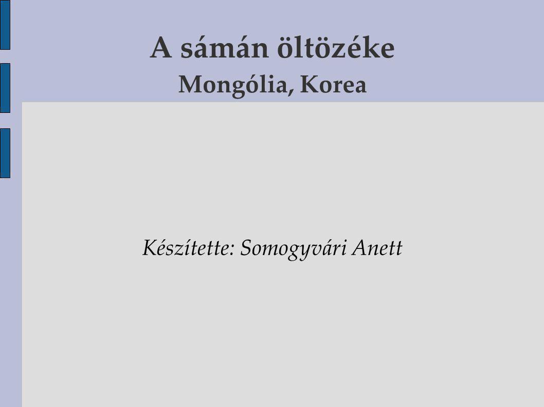 Koreai sámán Egyéb használatos színek: zöld, rózsaszín Jellemző elem, hogy a sámán a rituálé alatt többször is átöltözik Minden istenséget más-más viseletben szólít meg