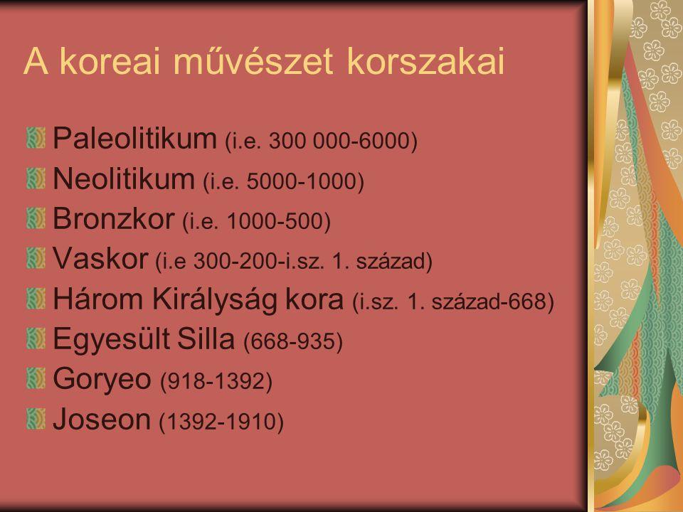 A koreai művészet korszakai Paleolitikum (i.e. 300 000-6000) Neolitikum (i.e. 5000-1000) Bronzkor (i.e. 1000-500) Vaskor (i.e 300-200-i.sz. 1. század)