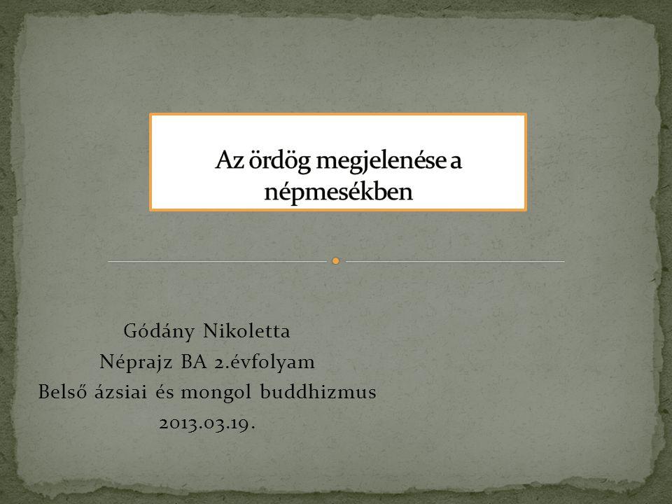 Gódány Nikoletta Néprajz BA 2.évfolyam Belső ázsiai és mongol buddhizmus 2013.03.19.