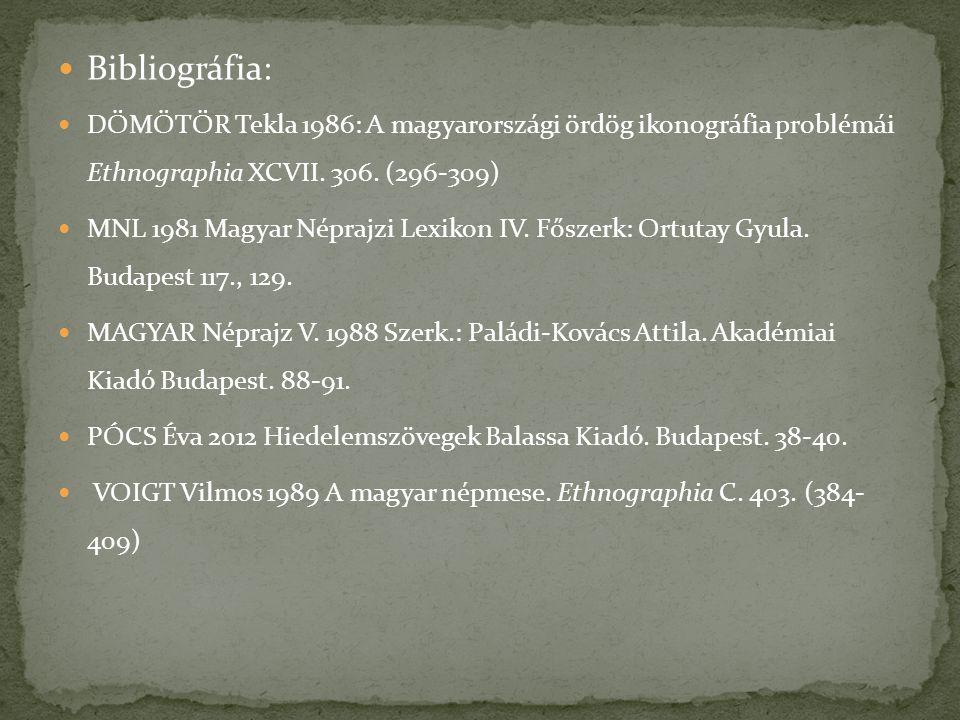 Bibliográfia: DÖMÖTÖR Tekla 1986: A magyarországi ördög ikonográfia problémái Ethnographia XCVII. 306. (296-309) MNL 1981 Magyar Néprajzi Lexikon IV.