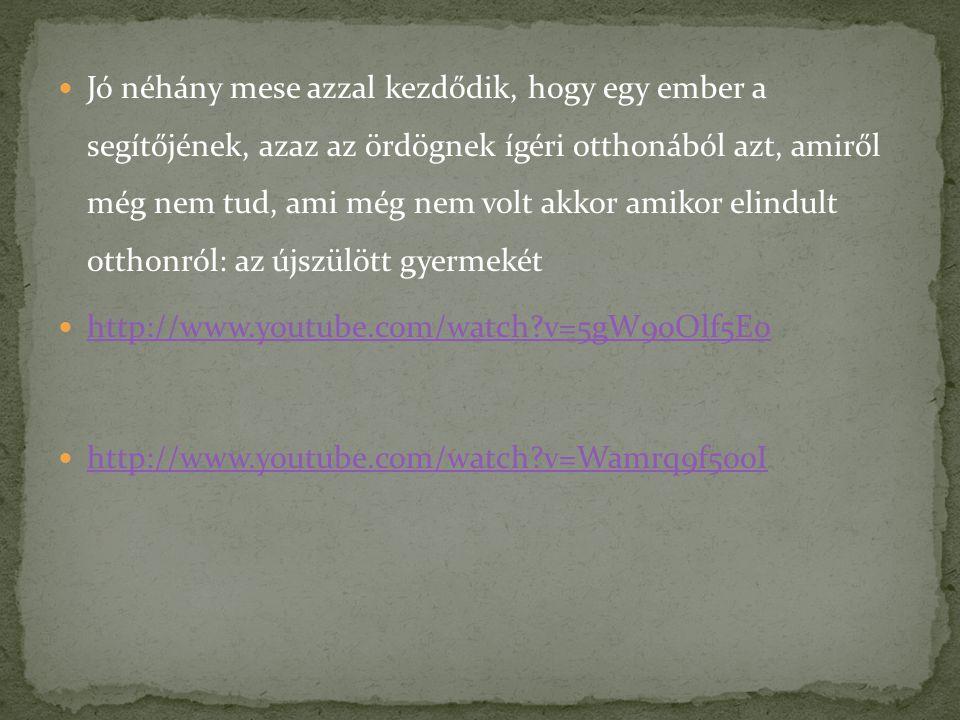 Jó néhány mese azzal kezdődik, hogy egy ember a segítőjének, azaz az ördögnek ígéri otthonából azt, amiről még nem tud, ami még nem volt akkor amikor elindult otthonról: az újszülött gyermekét http://www.youtube.com/watch?v=5gW9oOlf5E0 http://www.youtube.com/watch?v=Wamrq9f500I