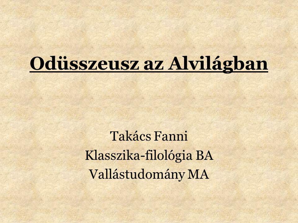 Felhasznált irodalom Felton, Debbie : A halottak szerepe a görög vallásban és mitológiában; in Ókor 2009/3-4 pp.
