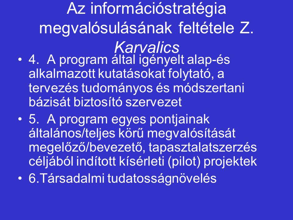 Az információstratégia megvalósulásának feltétele Z.