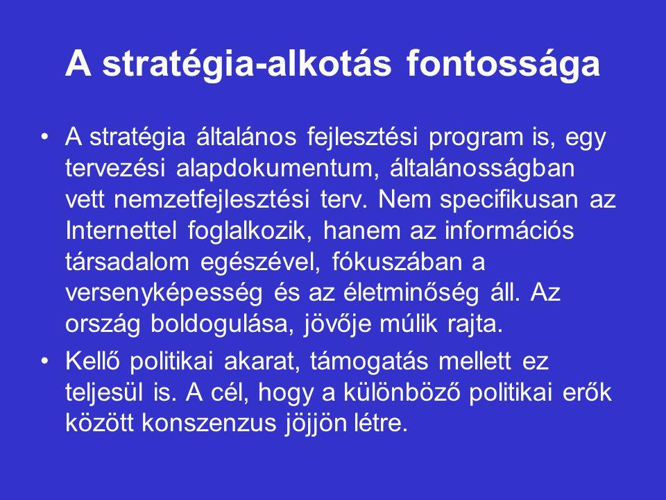 A stratégia-alkotás fontossága A stratégia általános fejlesztési program is, egy tervezési alapdokumentum, általánosságban vett nemzetfejlesztési terv.