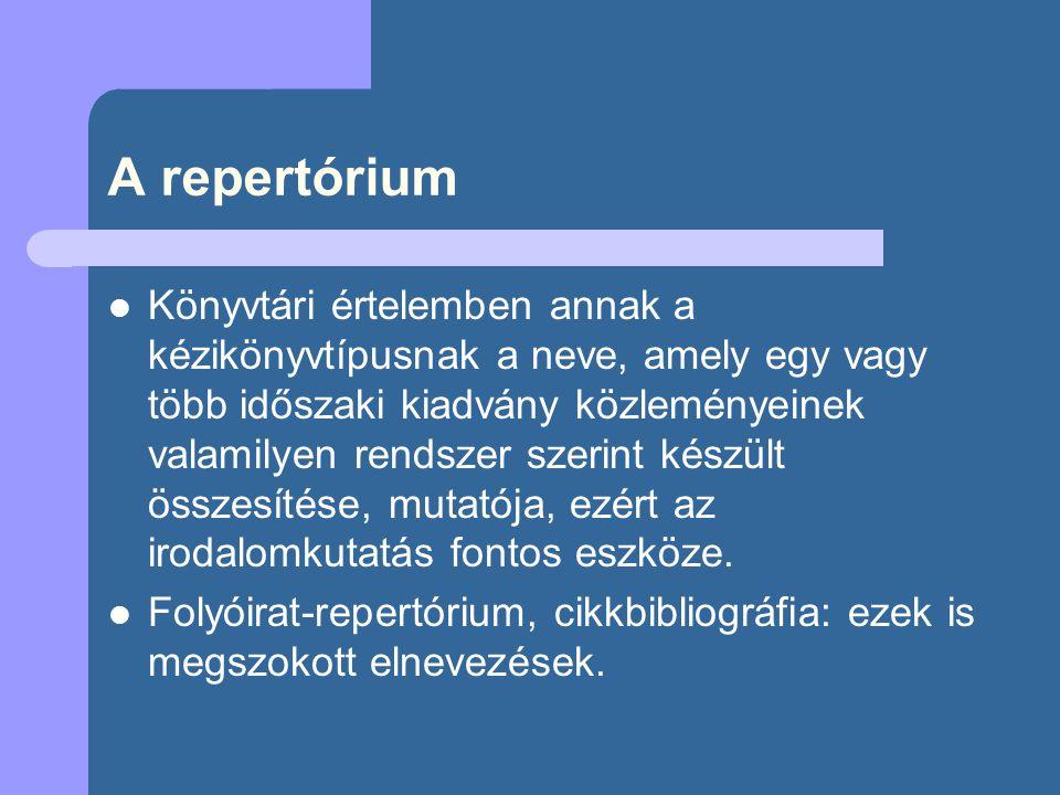 A repertórium elnevezést használják még tárgymutató valamint meghatározott kérdéssel foglalkozó cikkeket folyamatosan ismertető kiadvány értelmében is.