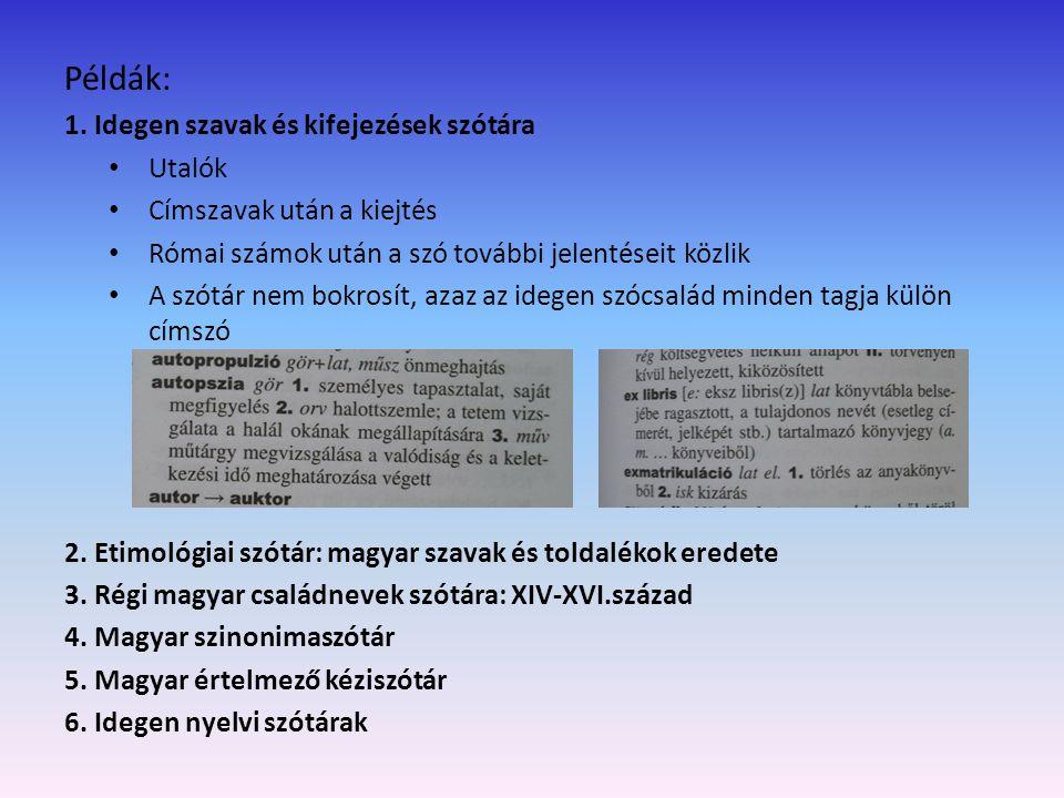 Adattárak Fogalma: faktografikus információkat rendezett formában közlő mű.