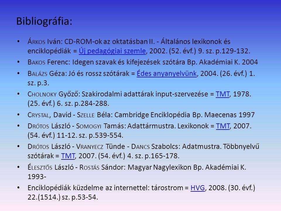 F ÓRIS Ágota - R IHMER Zoltán: A szótárak minősítési kritériumairól = Fordítástudomány, 2007.
