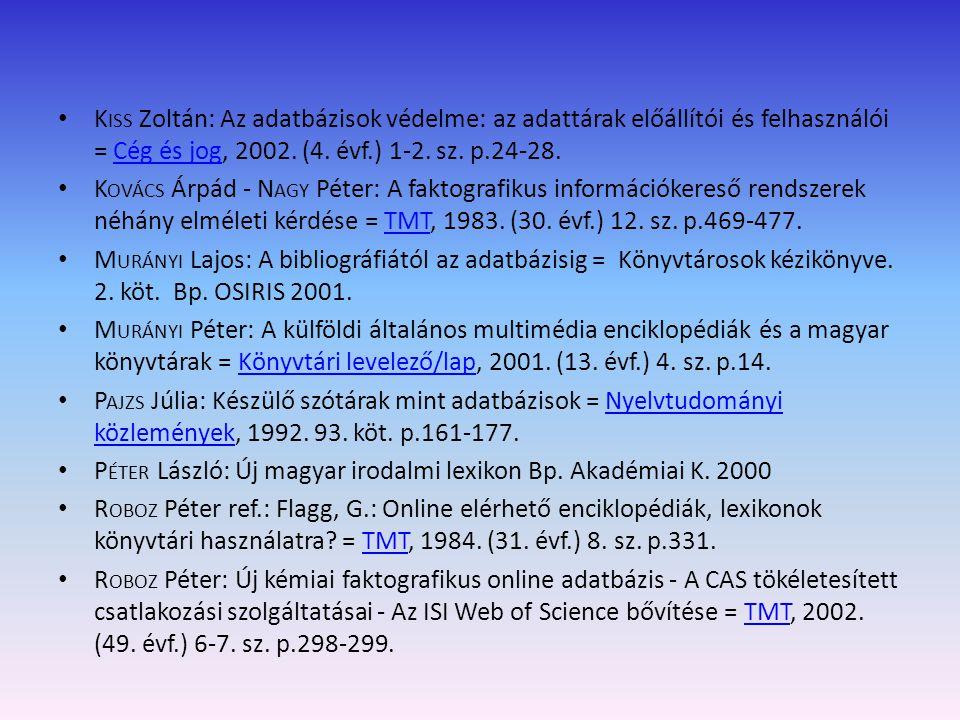 S CHIFF Ervin ref.: Rossini, D.: Az adattárak összeállításával kapcsolatos tevékenység történelmi háttere = TMT, 1967.