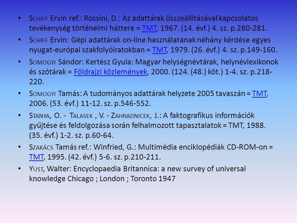 S CHIFF Ervin ref.: Rossini, D.: Az adattárak összeállításával kapcsolatos tevékenység történelmi háttere = TMT, 1967. (14. évf.) 4. sz. p.280-281.TMT