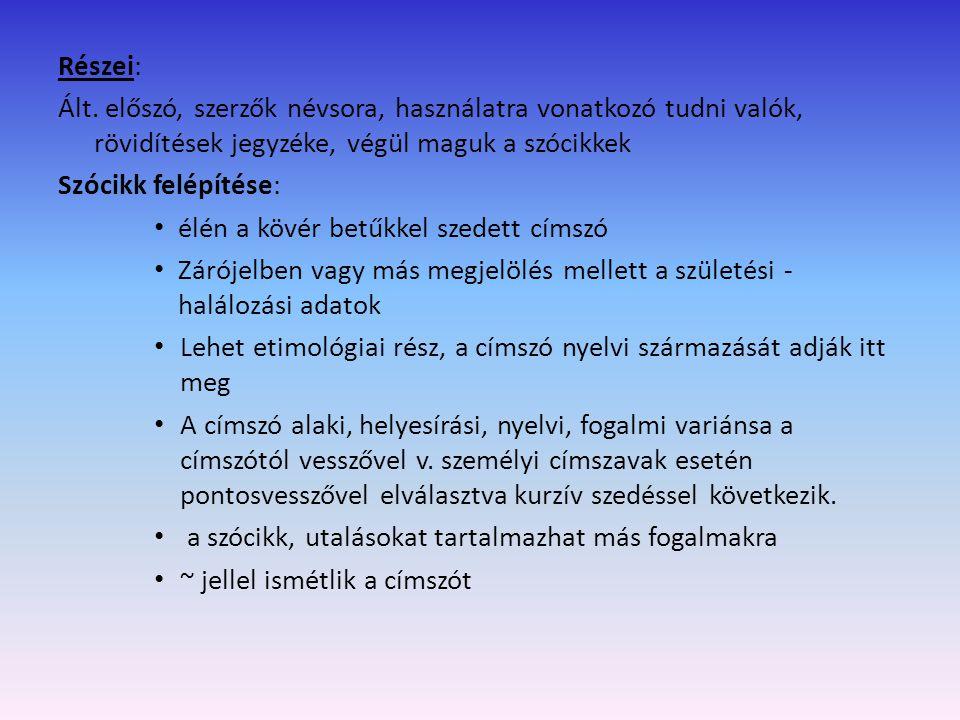 Enciklopédia A görög Enkükliosz paideia 'teljes körű műveltség' szóból származik az általános műveltséghez tartozó ismeretanyag egészét v.