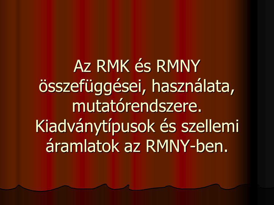 Az RMK és RMNY összefüggései, használata, mutatórendszere. Kiadványtípusok és szellemi áramlatok az RMNY-ben.