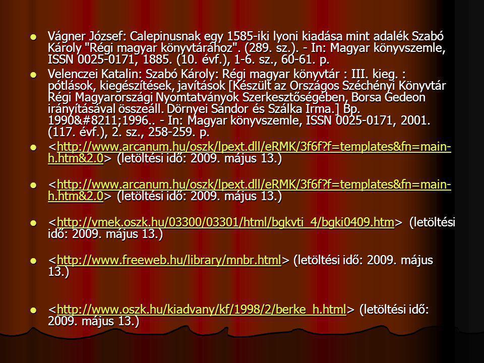 Vágner József: Calepinusnak egy 1585-iki lyoni kiadása mint adalék Szabó Károly