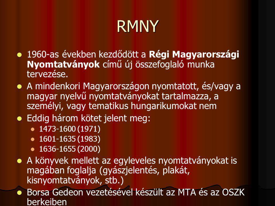 RMNY 1960-as években kezdődött a Régi Magyarországi Nyomtatványok című új összefoglaló munka tervezése. A mindenkori Magyarországon nyomtatott, és/vag