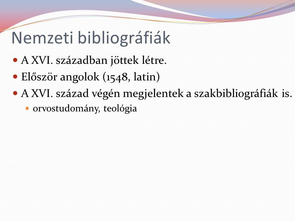 Nemzeti bibliográfiák A XVI. században jöttek létre.