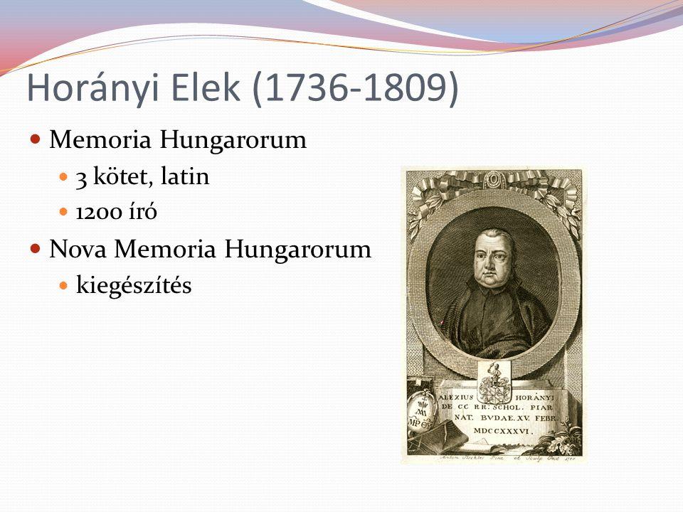 Horányi Elek (1736-1809) Memoria Hungarorum 3 kötet, latin 1200 író Nova Memoria Hungarorum kiegészítés