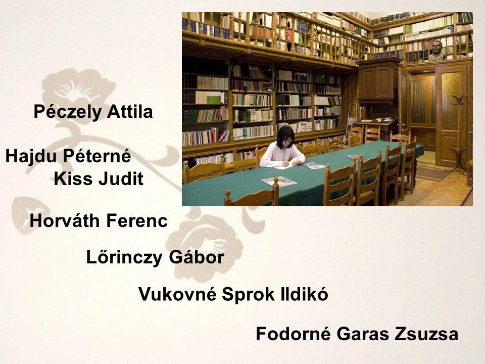 Péczely Attila Hajdu Péterné Kiss Judit Horváth Ferenc Lőrinczy Gábor Vukovné Sprok Ildikó Fodorné Garas Zsuzsa