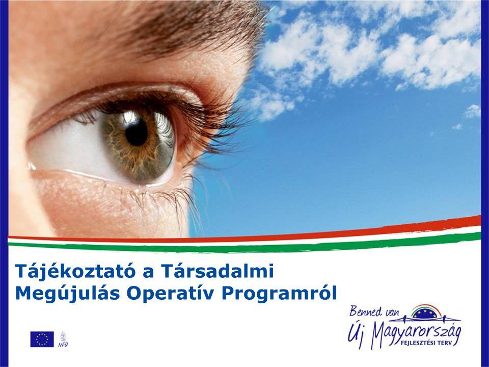 Tájékoztató a Társadalmi Megújulás Operatív Programról