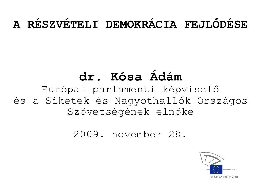 A RÉSZVÉTELI DEMOKRÁCIA FEJLŐDÉSE dr.