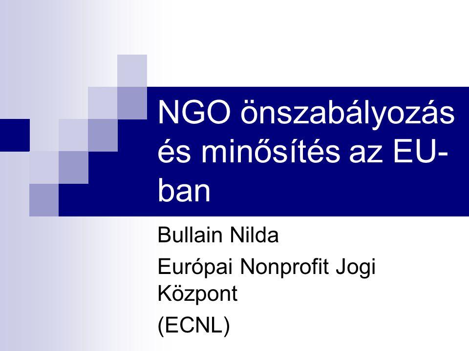 """ECNL kutatás Európai Bizottság DG JLS Nonprofit szabályozási és önszabályozási kezdeményezések 27 EU tagországban Nonprofit átláthatóság és elszámoltathatóság elősegítésére A terrorizmus elleni harc kontextusában, de tágabb céllal, """"jó gyakorlat gyűjtemény"""