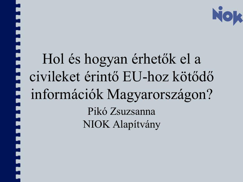 Hol és hogyan érhetők el a civileket érintő EU-hoz kötődő információk Magyarországon.