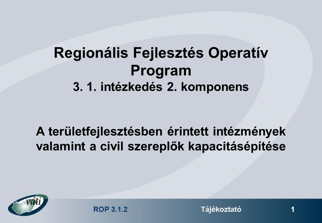 ROP 3.1.2Tájékoztató 12 Célcsoport jelentkezése IV.