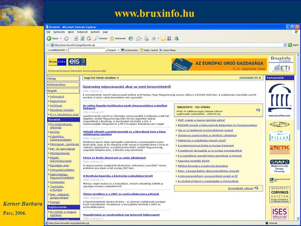 Kerner Barbara Pécs, 2006. www.europa.eu.int